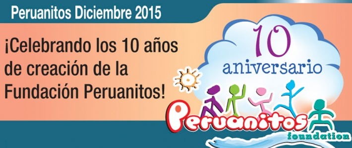 Celebrating 10 years of creating Peruanitos Foundation!